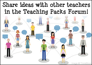 Share ideas with other teachers in the Teaching Packs Forum!