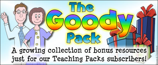 The Goody Pack - A growing collection of bonus resources just for our Teaching Packs subscribers!